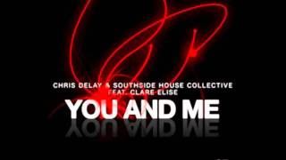 You & Me (Original Mix) - Chris Delay & Southside House Collective feat. Clare Elise