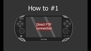 [How to #1] PS Vita  FTP direct connection No cables/network required