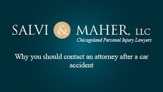 Salvi & Maher, L.L.C. Video - Why you should contact an attorney after a car accident