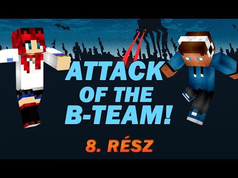 Minecraft - Attack Of the B-Team ! 8.-rész /w Acol