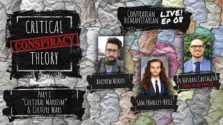 """CH Live 08: Critical (Conspiracy) Theory  Part 1- """"Cultural Marxism"""" to Culture Wars"""