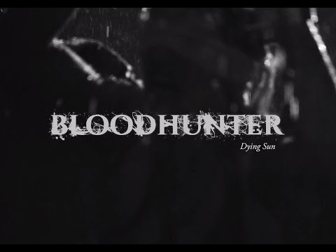 BLOODHUNTER - Dying Sun [OFFICIAL VIDEO]