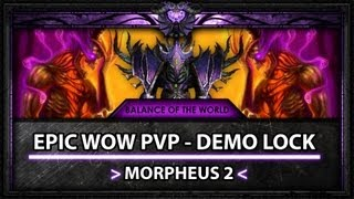 Morpheus 2 - Demonology Warlock Epic WoW PvP Patch 5.4