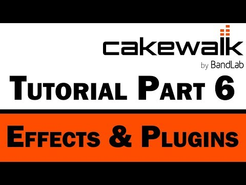 Cakewalk by BandLab Tutorial (Part 6) – Effects & Plugins - YouTube