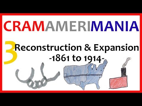 Reconstruction and Expansion - US History Review 3