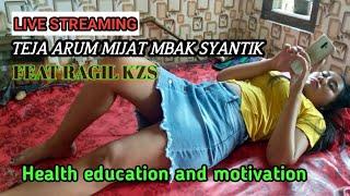 LIVE MASSAGE // Edukasi Kesehatan Feat RAGIL KZS