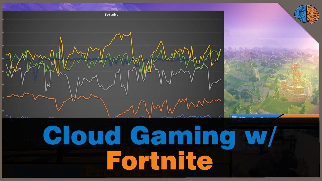 Cloud Gaming w/ Fortnite