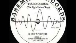 Techno Bros - Burst Appendix