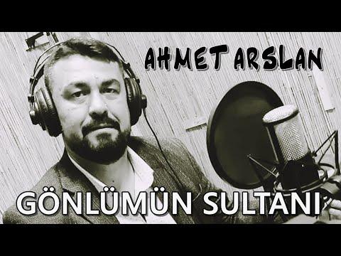 AHMET ARSLAN - GÖNLÜMÜN SULTANI 2017