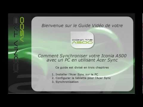 Acer Iconia Tab A500 Comment Synchroniser votre Iconia A500 avec Acer Sync Francais