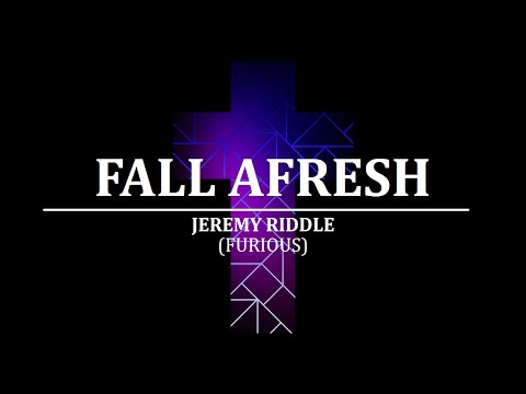FALL AFRESH - Jeremy Riddle | LYRIC VIDEO