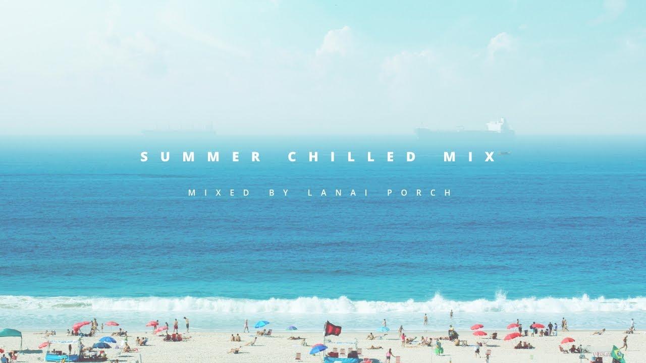 Summer Chilled Mix (2017)   Lanai Porch