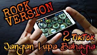 Dj Viral Terbaru Dj 2 TikTok - Jangan Lupa Bahagia (Rock Version) Real Drum Cover