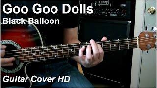 Goo Goo Dolls   Black Balloon (acoustic)   Guitar Cover HD