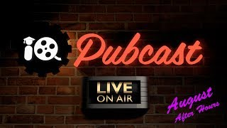 August Pubcast After Hours!