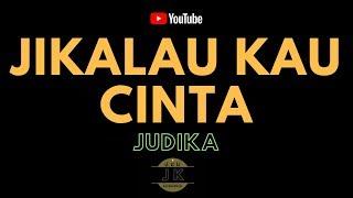 JUDIKA JIKALAU KAU CINTA KARAOKE POP INDONESIA TANPA VOKAL LIRIK