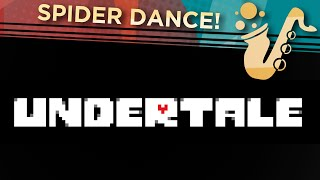 "Spider Dance (From ""Undertale"") Saxophone Game Cover"