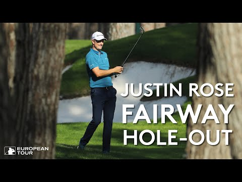 Justin Rose Fairway Hole Out | 2018 Turkish Airlines Open
