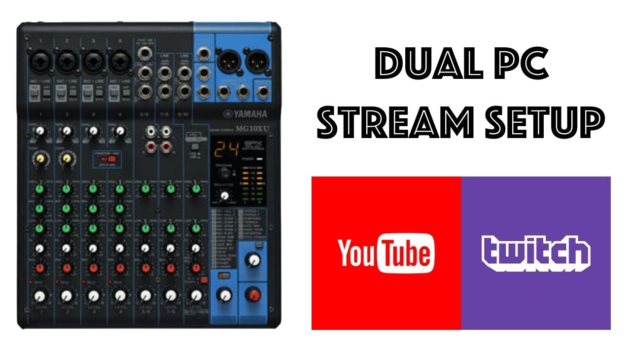 Dual Pc Stream Setup With A Mixer Youtube