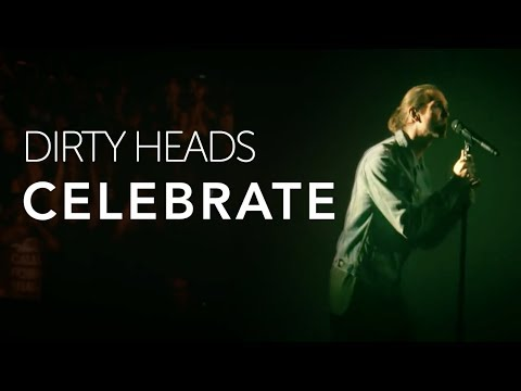 Dirty Heads  Celebrate feat The Unlikely Candidates