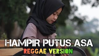 HAMPIR PUTUS ASA - REGGAE VERSION