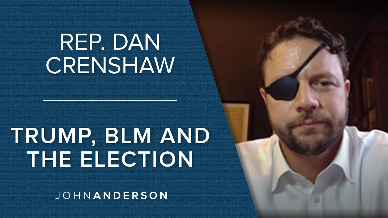 Rep. Dan Crenshaw | Trump, BLM and the 2020 Election