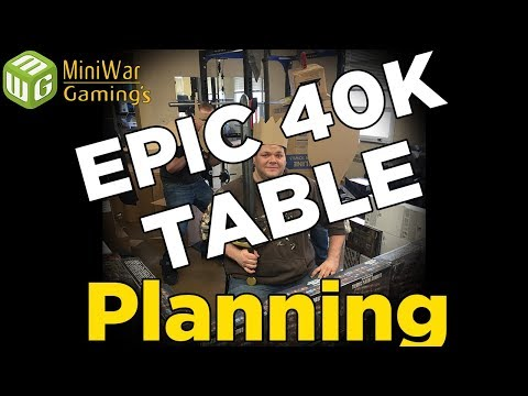 Planning - Building an Epic 40k Table Ep 1