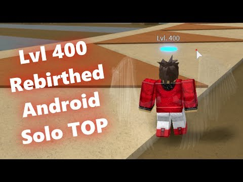 Solo TOP As A Lvl 400 Rebirthed Android | DBZ Final Stand