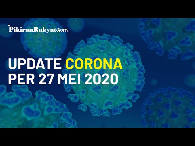 Breaking News: Update Virus Corona di Indonesia per Rabu 27 Mei, Penambahan 686 Konfirmasi Positif