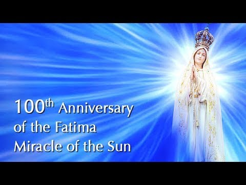 Mother Mary Comes on the 100th Anniversary of the Fatima Miracle of the Sun