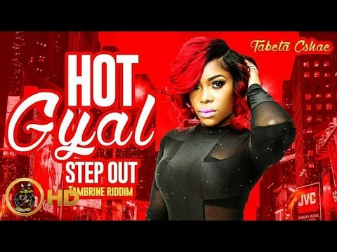 Tabeta Cshae - Hot Gyal Step Out [Tambrine Riddim] June 2016
