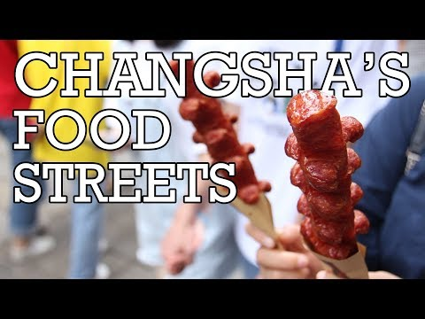 Changsha, Hunan STREET FOOD FEAST - Changsha's Food Streets