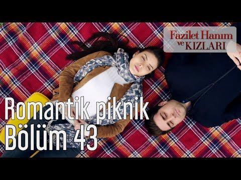 Fazilet Hanım ve Kızları 43. Bölüm - Romantik Piknik