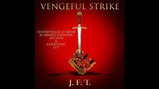 J.F.T. - The Vengeful Strike (Full EP 2019)