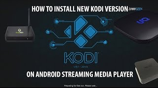 Install New KODI On ANDROID TV Media Player (T8 MXQ MXS GBOX)