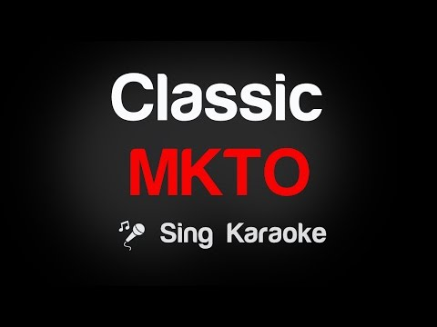 MKTO - Classic Karaoke Lyrics