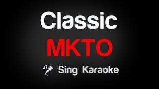 MKTO - Classic Karaoke Lyrics - Stafaband