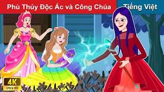 5 Truyện Phù Thủy Độc Ác và Công Chúa 👸 Chuyen co tich | Truyện Cổ Tích Việt Nam