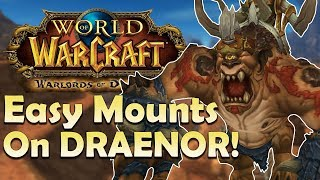 The 7 GUARANTEED Mounts in Draenor & Where to Find Them | World of Warcraft