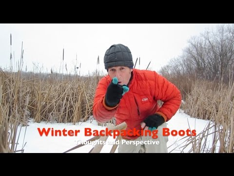 Winter Backpacking Boots...Thoughts & Personal Perspective