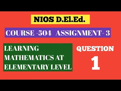 Assignment -3 /course-504/learning mathematics at elementary level/solved answer/ Bedi online