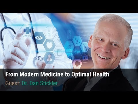 From Modern Medicine to Optimal Health with Dr. Dan Stickler