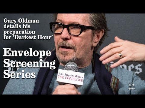 Gary Oldman Details His Preparation For 'Darkest Hour' | Los Angeles Times
