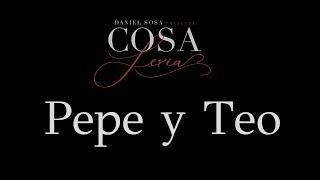 Cosa Seria - EP.1 Pepe y Teo