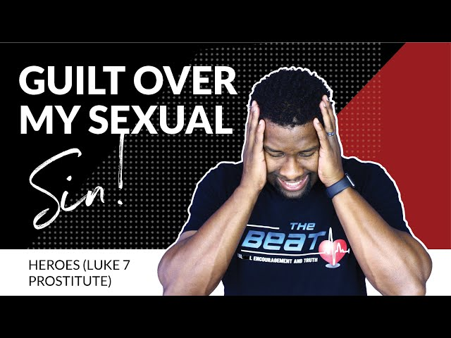 How to Overcome the Guilt of a Sexual Past | HEROES (UNNAMED)