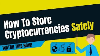How To Store Cryptocurrencies Safely