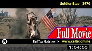 Soldier Blue (1970) Full Movie Online