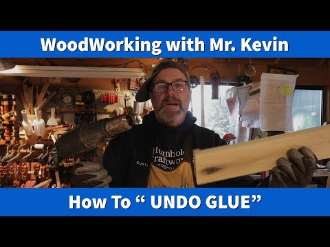 "How To ""UNDO GLUE""  Wood Working with Mr. Kevin"