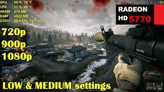 HD 5770 / 6770 1GB | Battlefield 4 - 720p, 900p, 1080p, Low & Medium settings