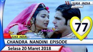 Chandra Nandini Episode 77 ❤ Selasa 20 Maret 2018 ❤ Suka India